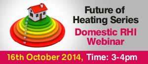 Future of Heating Series: Domestic RHI Webinar